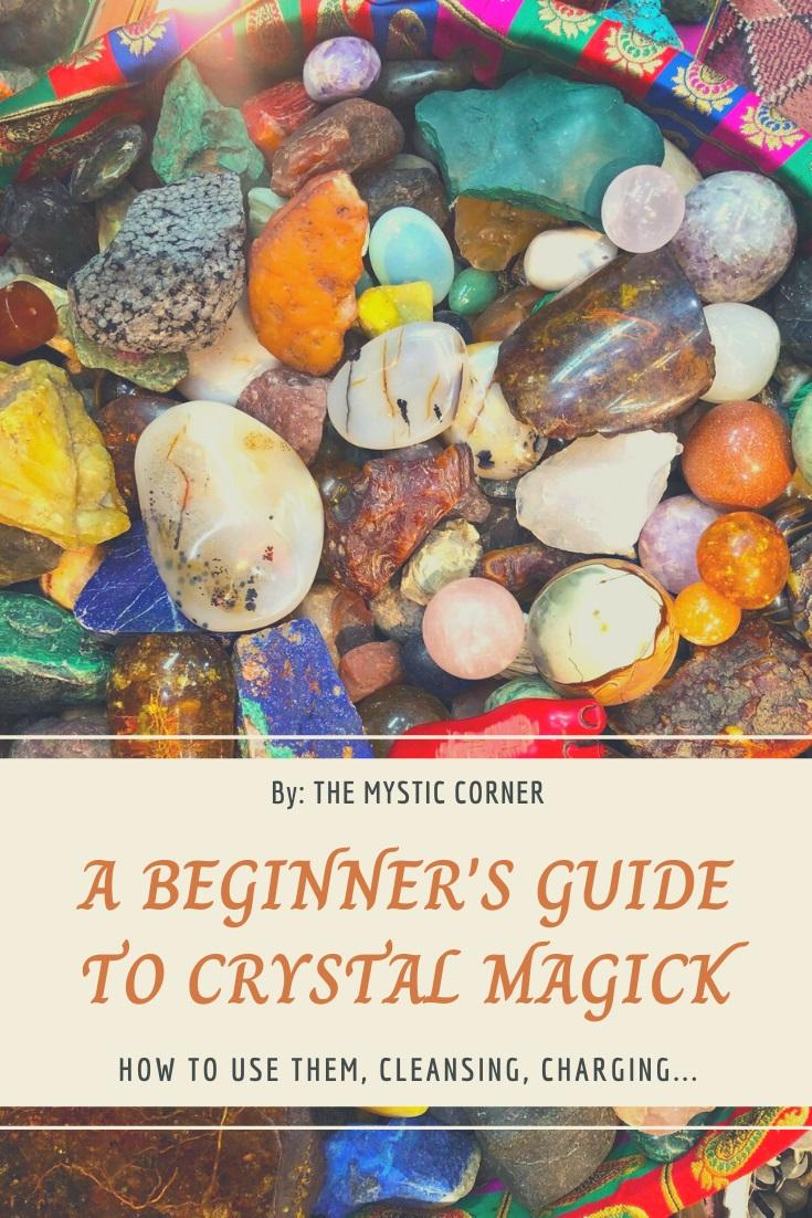 A Beginners Guide to Crystal Magick by The Mystic Corner
