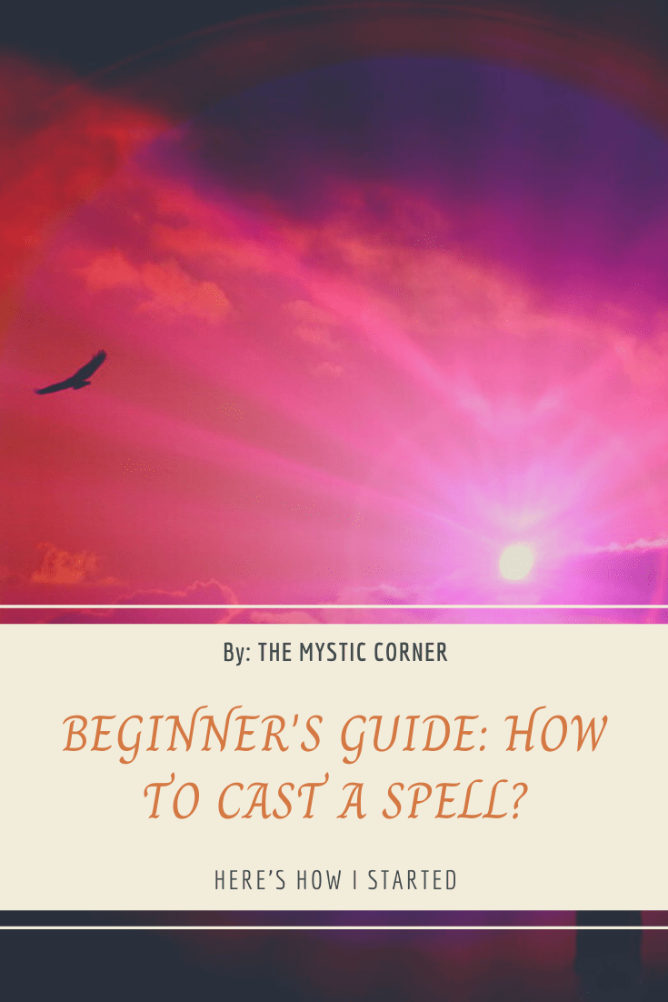 Beginners Guide How to Cast a Spell by The Mystic Corner
