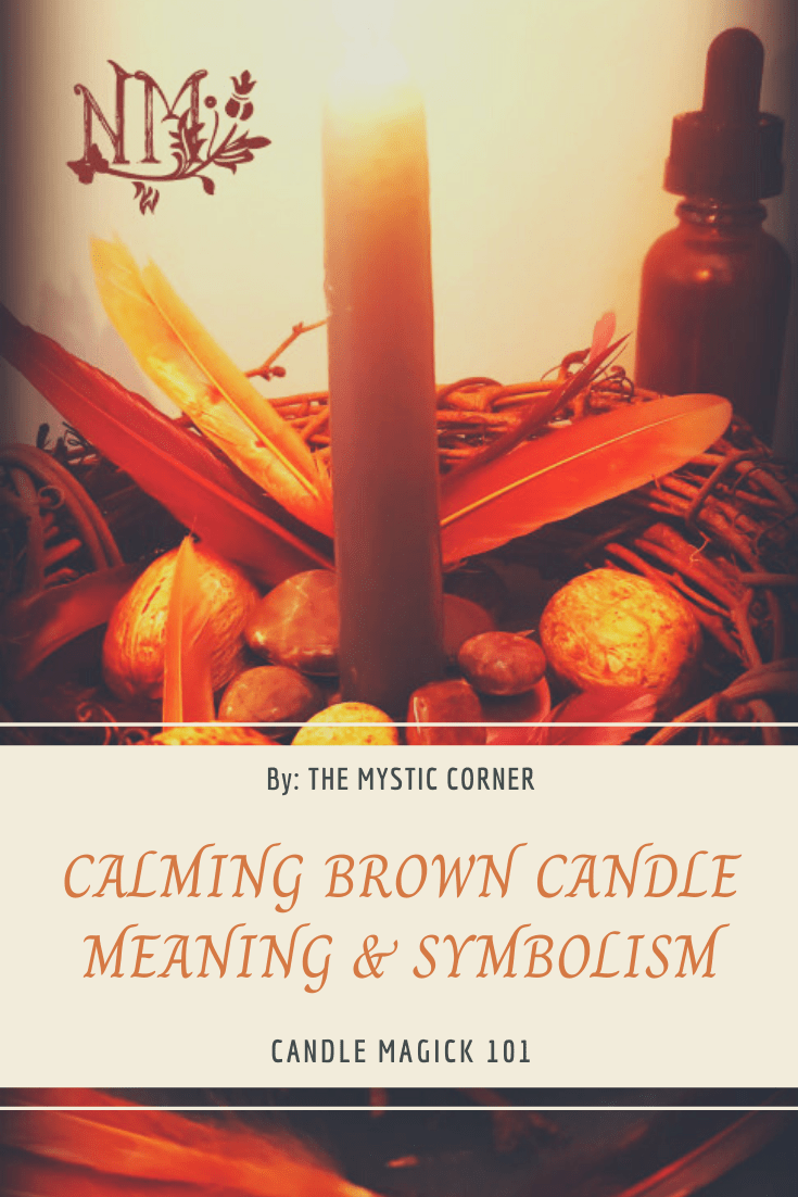 Calming Brown Candle Meaning & Symbolism by The Mystic Corner