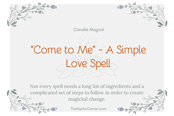 Come to Me - A Simple Love Spell