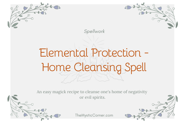 Elemental Protection - Home Cleansing Spell