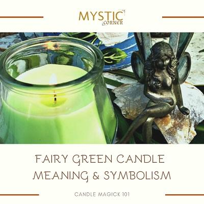Fairy Green Candle Meaning & Symbolism featured