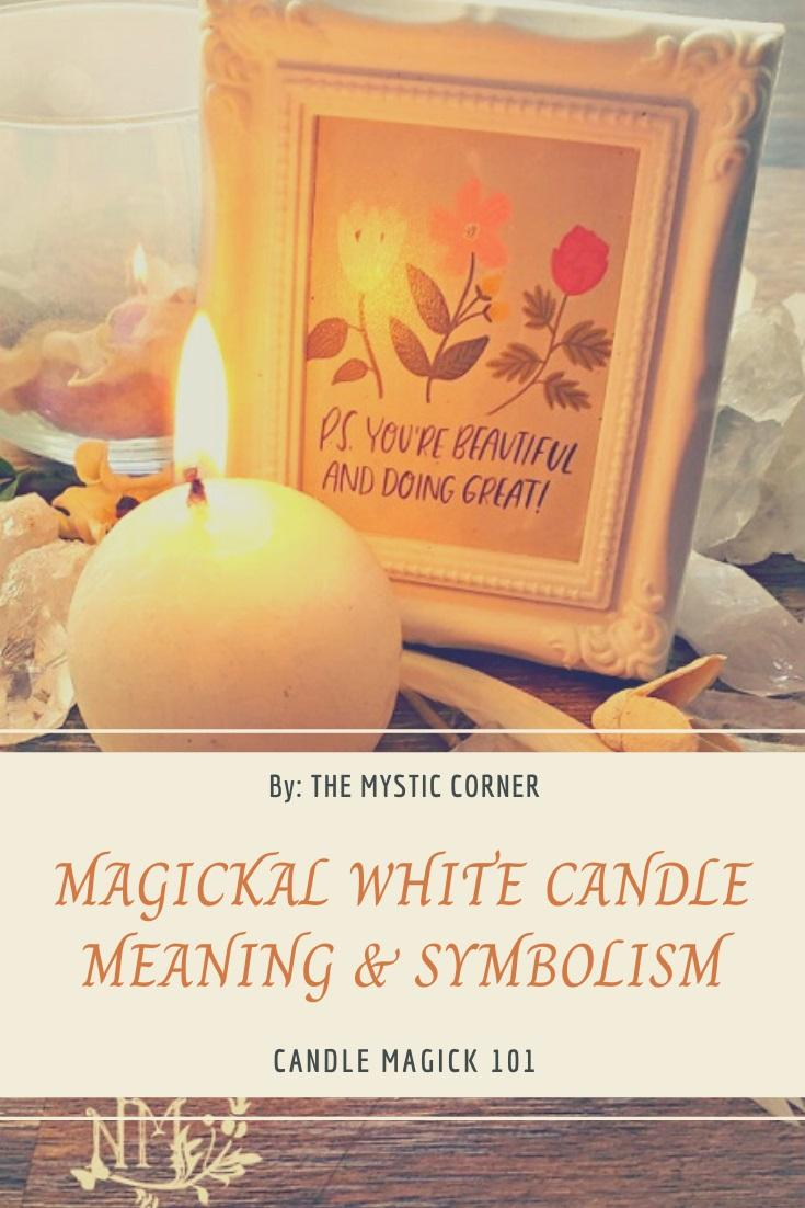 Magickal White Candle Meaning & Symbolism by The Mystic Corner