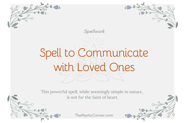 Spell to Communicate with Loved Ones