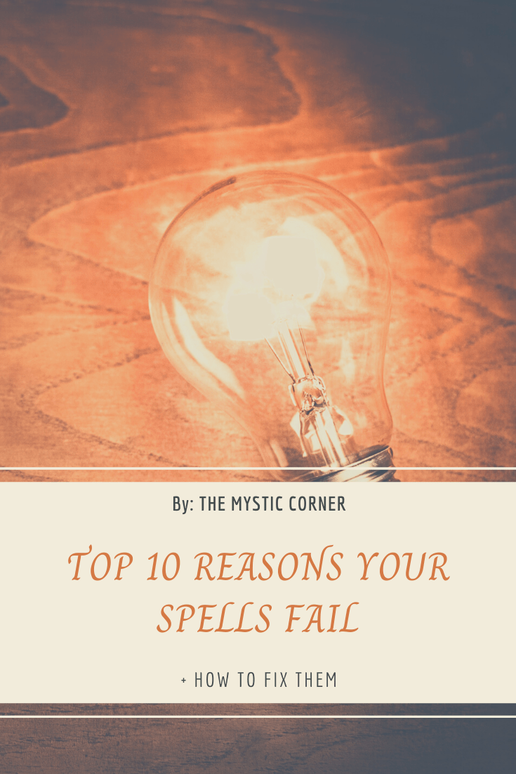 Top 10 Reasons Your Spells Fail by The Mystic Corner