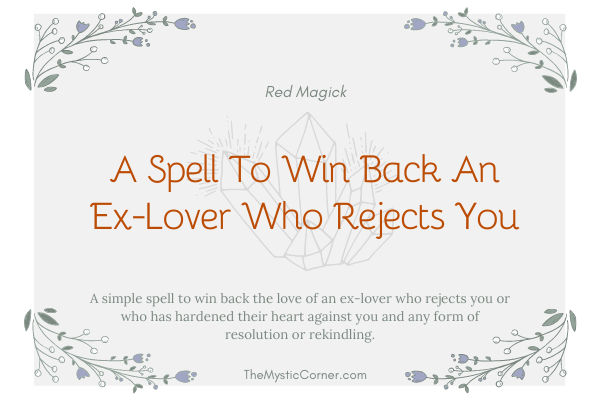 A Spell To Win Back An Ex-Lover Who Rejects You