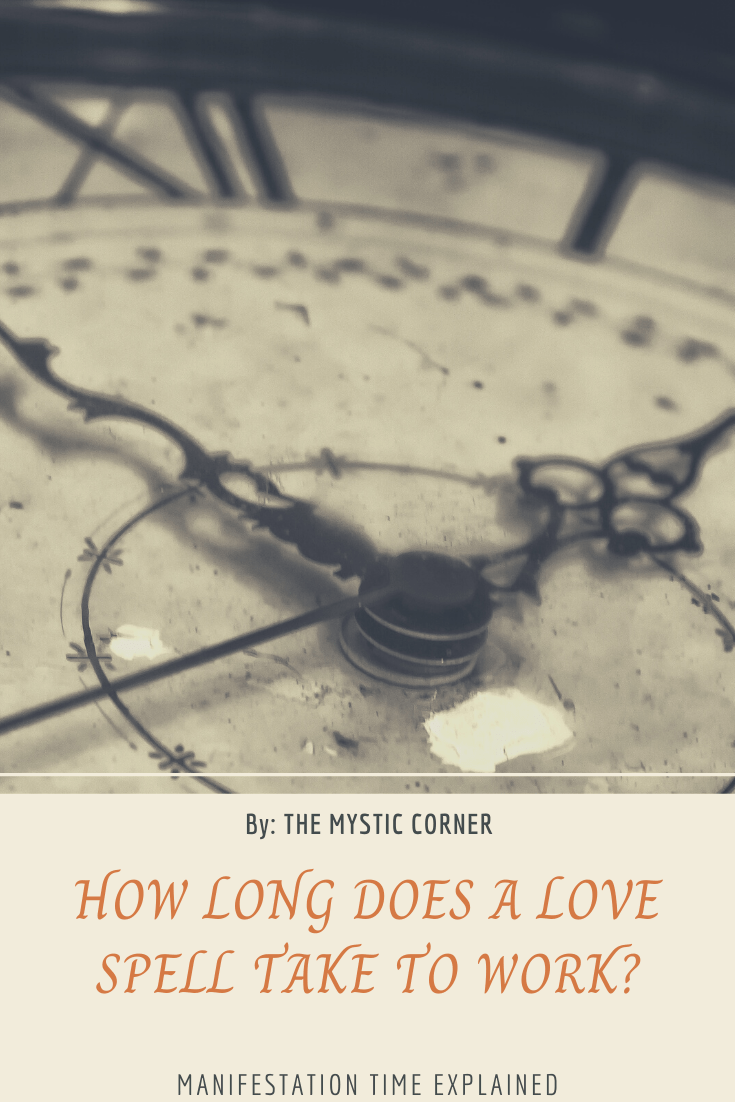 How Long Does A Love Spell Take To Work by The Mystic Corner