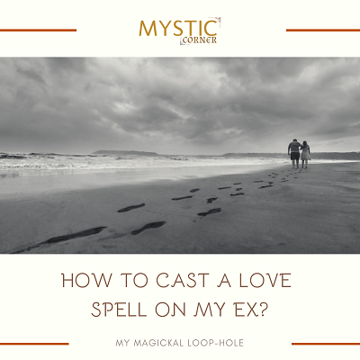 How To Cast A Love Spell On My Ex featured