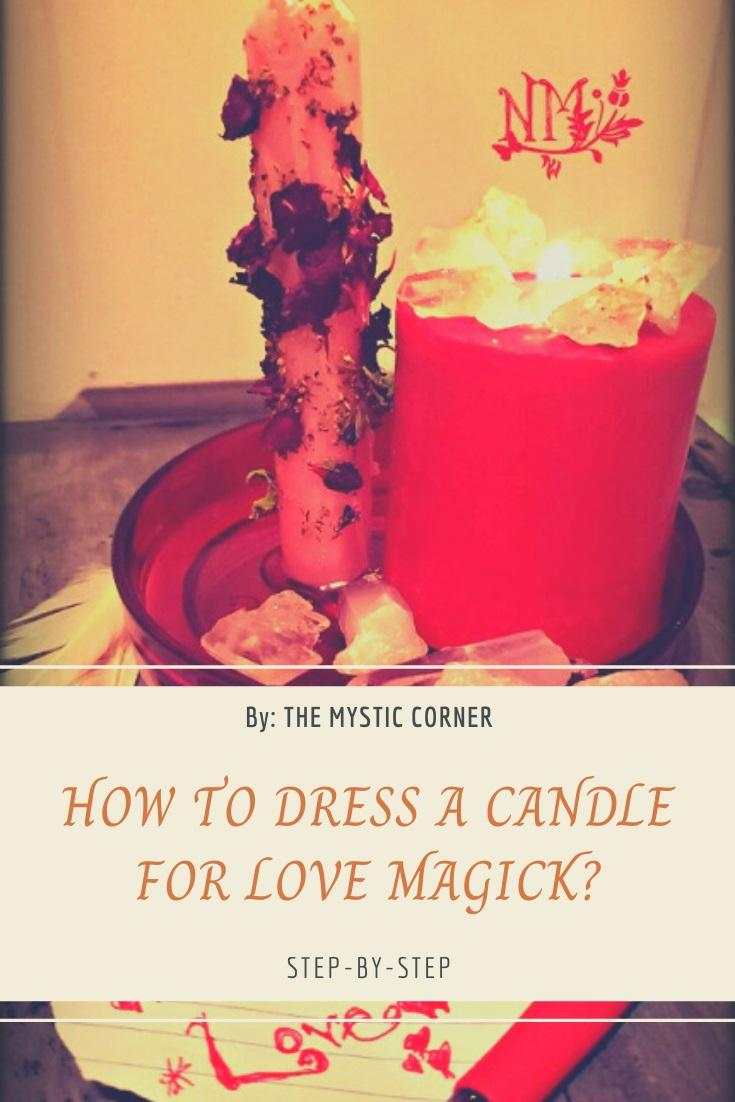 How To Dress A Candle For Love Magick by The Mystic Corner