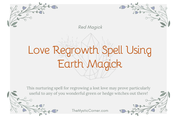 Love Regrowth Spell Using Earth Magick