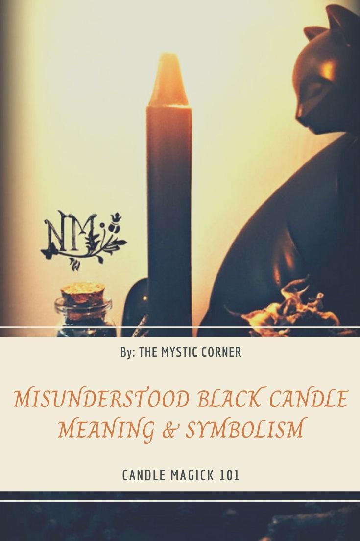 Misunderstood Black Candle Meaning & Symbolism by The Mystic Corner