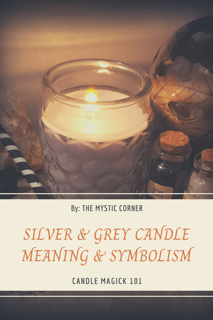 Silver & Grey Candle Meaning & Symbolism by The Mystic Corner