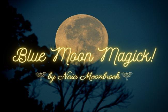 Blue_Moon_Magick_by_Naia_Moonbrook_sm