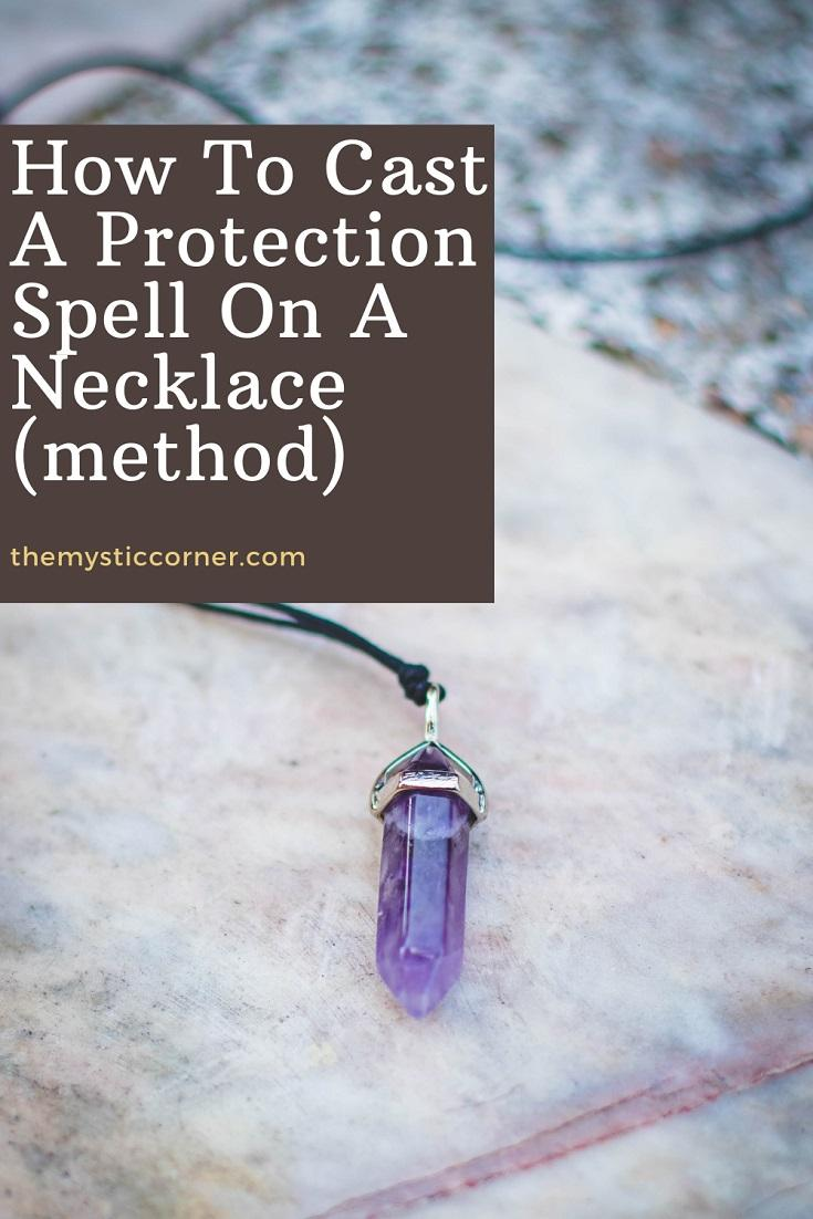 How To Cast A Protection Spell On A Necklace pin